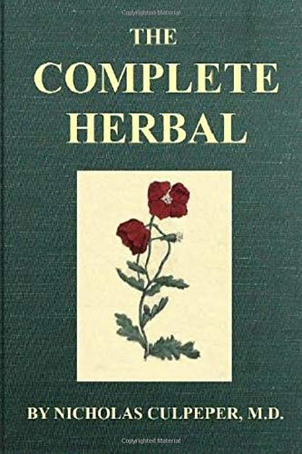 Culpeper's Complete Herbal: More than 400 Herbs and Their Uses: [Original Graphic Illustrated Edition] por Nicholas Culpeper