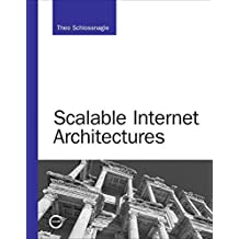 [(Scalable Internet Architectures)] [By (author) Theo Schlossnagle] published on (August, 2006)