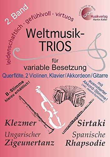 Weltmusik-TRIOS für variable Besetzung, 2. Band, Querflöte, 2 Violinen, Klavier /Akkordeon (ausnotierte Akkord-Stimme). B-Stimme (Klarinette) hierzu erhältlich