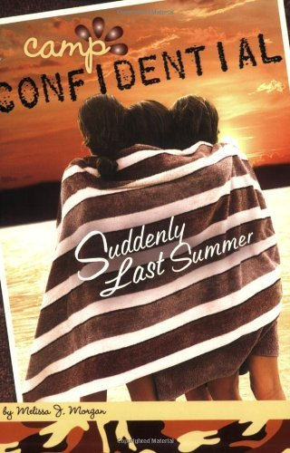 Suddenly Last Summer (Camp Confidential (Quality)) by Melissa J Morgan (15-May-2008) Paperback