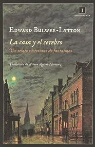La casa y el cerebro par Edward Bulwer-Lytton
