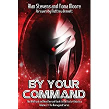 By Your Command Vol 2: The Unofficial and Unauthorised Guide to Battlestar Galactica Reimagined Series (Battlestar Galactica Guide) (English Edition)