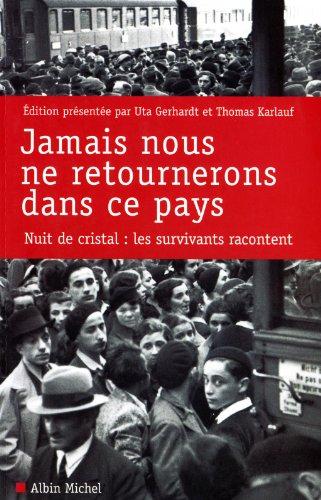 Jamais nous ne retournerons dans ce pays: Nuit de cristal : les survivants racontent par Uta Gerhardt, Thomas Karlauf