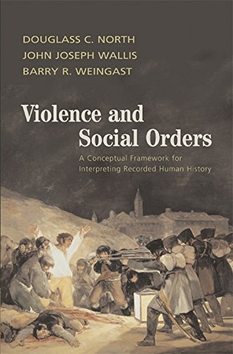 Violence and Social Orders Hardback: A Conceptual Framework for Interpreting Recorded Human History