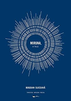 Miruna, a Tale by [Suceava, Bogdan]