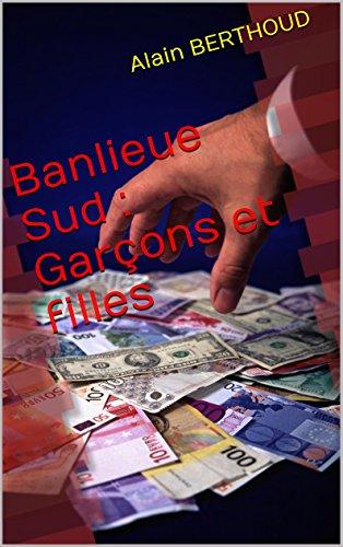 En ligne téléchargement Banlieue Sud : Garçons et filles pdf