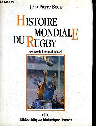 Histoire mondiale du rugby par Jean-Pierre Bodis