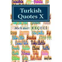 Turkish Quotes X: Türkçe Alıntılar X: Volume 10 (Series of Proverbs From the Past)