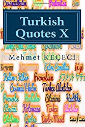 Turkish Quotes X: Türkçe Alıntılar X: Volume 10 (Series of Proverbs From the Past)