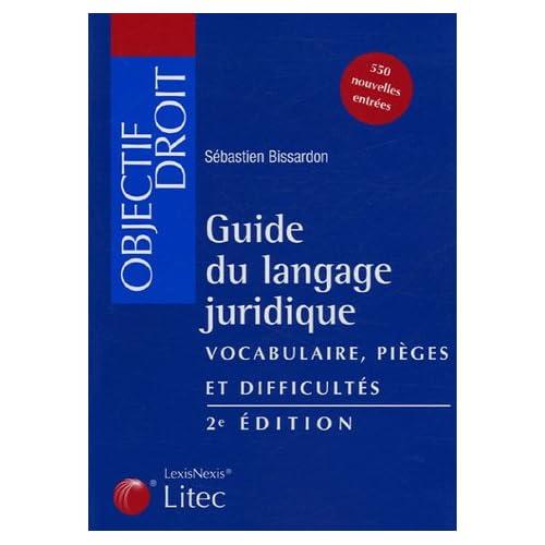Guide du langage juridique : Vocabulaire - Pièges et difficultés (ancienne édition)