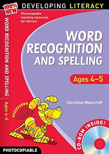 Word Recognition and Spelling: Ages 4-5 (100% New Developing Literacy)