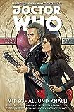 Doctor Who - Der Zwölfte Doctor, Band 6 - Mit Schall und Knall (German Edition)