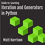 Guide to: Learning Iteration and Generators in Python