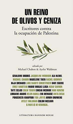 Un reino de olivos y ceniza: Escritores contra la ocupación de Palestina (Literatura Random House)