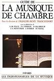 Guide de la musique de chambre (les indispensalles de la musique)