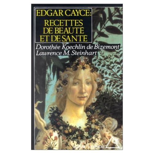 Edgar Cayce : Recettes de beauté et de santé
