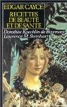 Edgar Cayce : Recettes de beauté et de santé par Lawrence M. Steinhart