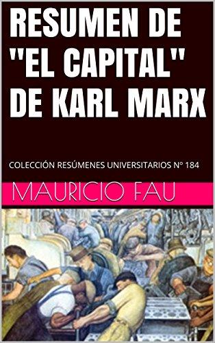 """RESUMEN DE """"EL CAPITAL"""" DE KARL MARX: COLECCIÓN RESÚMENES UNIVERSITARIOS Nº 184"""