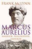 Marcus Aurelius: Warrior, Philosopher, Emperor