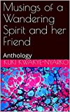 Musings of a Wandering Spirit and her Friend: Anthology (The Beginning Book 1) (English Edition)