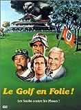 Le Golf en folie...
