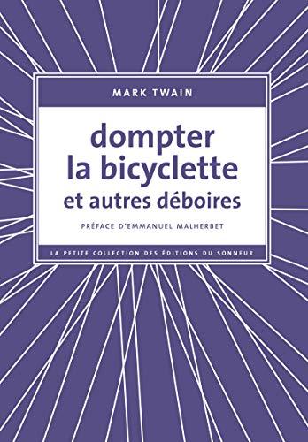 Dompter la bicyclette et autres déboires