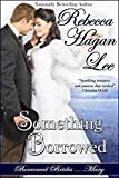 Something Borrowed (Borrowed Brides Book 3)