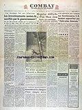 COMBAT [No 2897] du 27/10/1953 - LES INVESTISSEMENTS SERONT-ILS SACRIFIES PAR LE GOUVERNEMENT - REPRISE DIFFICILE A PAN MUN JOM - LES FONCTIONNAIRES FO FONDENT UNE FEDERATION GENERALE - JONAS FLOTTERA SUR LE LAC D'ENGHIEN - UN AVION MYSTERIEUX ATTERRIT A BRINDISI - LES INCIDENTS ISRAELO-JORDANIENS...