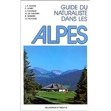 Guide du naturaliste dans les Alpes : Deuxième édition entièrement revue et augmentée