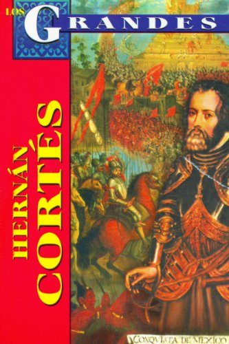 Hernan Cortes (Los grandes/ The Greats) por Roberto Mares