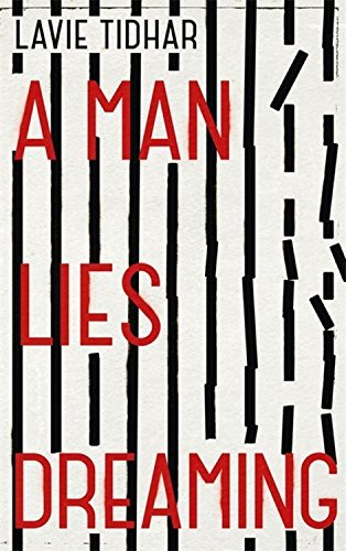 A Man Lies Dreaming by Lavie Tidhar (2015-03-12)