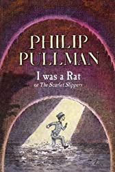 I Was a Rat!: Or, the Scarlet Slippers