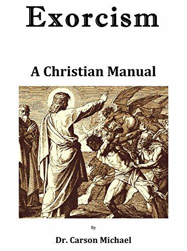 Exorcism A Christian Manual