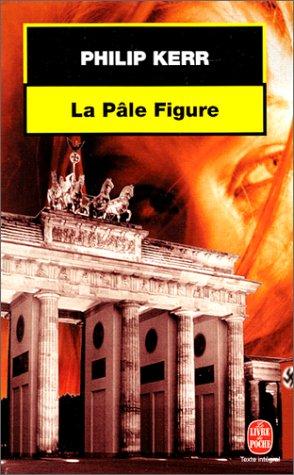 Descargar Libro La Pâle figure de Philip Kerr