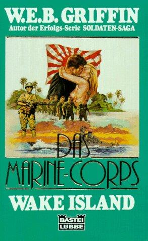 Das Marine-Corps, Wake Island (Corps Web Griffin)