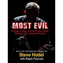 Most Evil: Avenger, Zodiac, and the Further Serial Murders of Dr. George Hill Hodel (Thorndike Crime Scene) Lrg edition by Hodel, Steve, Pezzullo, Ralph (2010) Hardcover