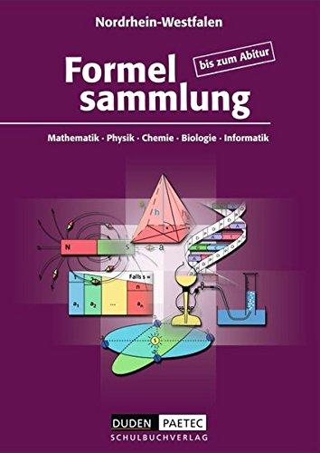 formelsammlung bis zum abitur Formelsammlung bis zum Abitur - Mathematik - Physik - Astronomie - Chemie - Biologie - Informatik: Formelsammlung - Ausgabe Nordrhein-Westfalen