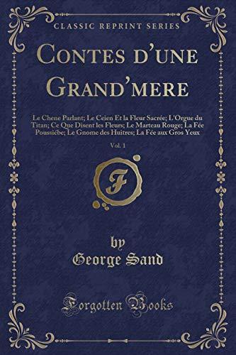 Contes d'une Grand'mere, Vol. 1: Le Chene Parlant; Le Ceien Et la Fleur Sacrée; L'Orgue du Titan;...