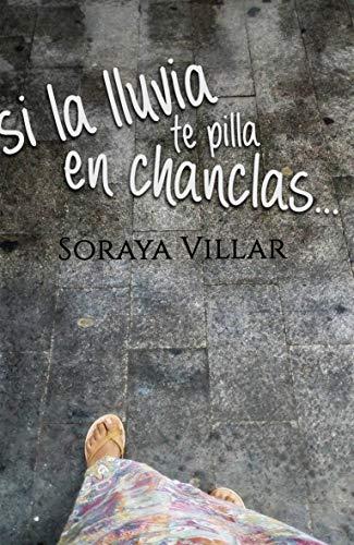 Si la lluvia te pilla en chanclas... por Soraya Villar
