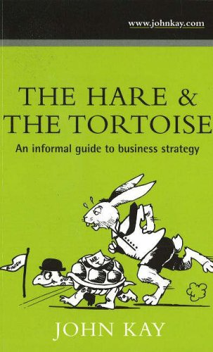 The Hare and the Tortoise: An Informal Guide to Business Strategy