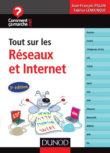 Tout sur les réseaux et Internet - 3e éd. (CommentCaMarche.net)