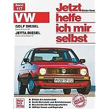 Jetzt helfe ich mir selbst, Bd. 117: VW Golf ab August '83, VW Jetta ab Februar '84 Diesel, Turbo-Diesel : alle Modelle