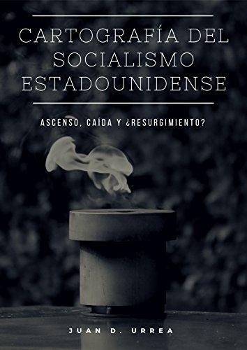 Cartografía del socialismo estadounidense: ascenso, caída y ¿resurgimiento?