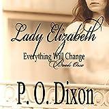 Lady Elizabeth: Pride and Prejudice: Everything Will Change, Volume 1
