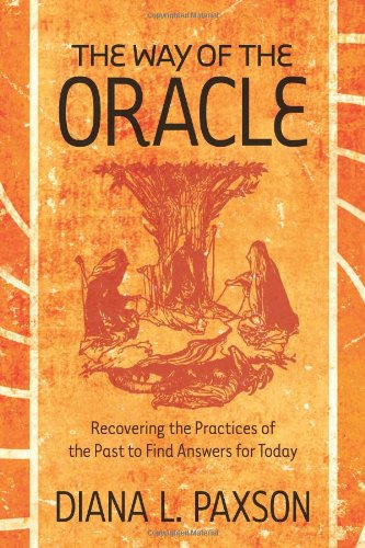 Way of the Oracle: Recovering the Practices of the Past to Find Answers for Today