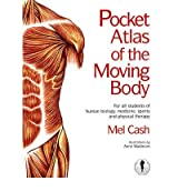 [(The Pocket Atlas of the Moving Body)] [ By (author) Mel Cash, Illustrated by Anne Wadmore ] [July, 2007]