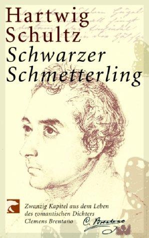 Schwarze Schmetterlinge Dvd (Schwarzer Schmetterling: Zwanzig Kapitel aus dem Leben des romantischen Dichters Clemens Brentano)