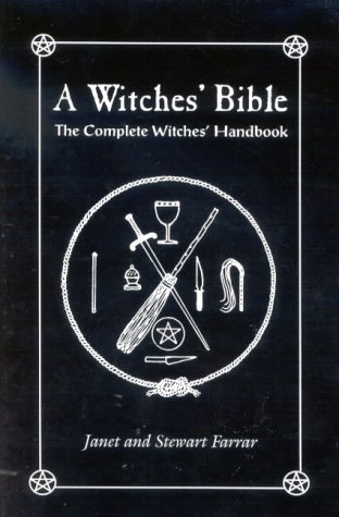 A Witches' Bible: The Complete Witches' Handbook by Janet Farrar (2002-09-01)