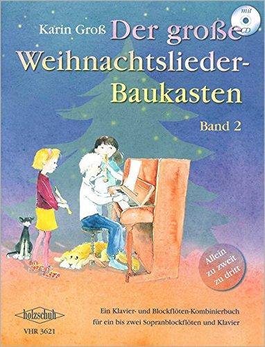 Der große Weihnachtslieder-Baukasten. Ein Klavier- und Blockflöten-Kombinierbuch für ein bis zwei Sopranblockflöten und Klavier - mit CD: Der große ... zwei Sopranblockflöten und Klavier, incl. CD