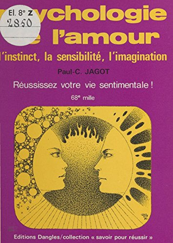 Psychologie de l'amour : l'instinct, la sensibilité, l'imagination